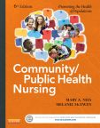 Community/Public Health Nursing Online for Nies and McEwen: Community/Public Health Nursing