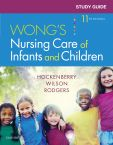 Study Guide for Wong's Nursing Care of Infants and Children